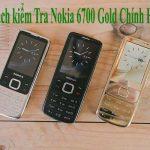 6 cách kiểm tra nokia 6700 gold chính hãng